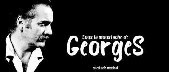 Sous la moustache de Georges (hommage à Brassens) Nantes