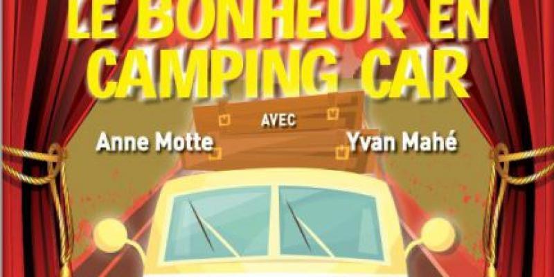 Le bonheur en camping car - Théâtre