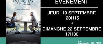 Projection exceptionnelle : \Interview avec Dieu\ Dinard